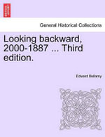 Looking Backward, 2000-1887 ... Third Edition. - Edward Bellamy