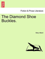 The Diamond Shoe Buckles. - Mary Albert