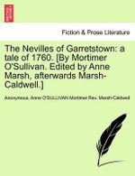 The Nevilles of Garretstown : A Tale of 1760. [By Mortimer O'Sullivan. Edited by Anne Marsh, Afterwards Marsh-Caldwell.] - Anonymous