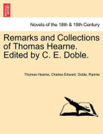 Remarks and Collections of Thomas Hearne. Edited by C. E. Doble. - Thomas Hearne