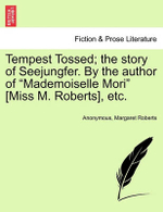 Tempest Tossed; The Story of Seejungfer. by the Author of