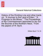 History of the Dividing Line and Other Tracts Viz.