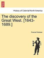 The Discovery of the Great West. [1643-1689.] : Gardening in America - Francis Parkman