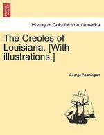 The Creoles of Louisiana. [With Illustrations.] - George Washington