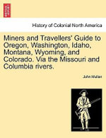 Miners and Travellers' Guide to Oregon, Washington, Idaho, Montana, Wyoming, and Colorado. Via the Missouri and Columbia Rivers. :  Lyrical Ballads (Longman Annotated editions) - John Mullan