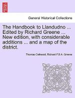 The Handbook to Llandudno ... Edited by Richard Greene ... New Edition, with Considerable Additions ... and a Map of the District. - Thomas Catherall