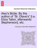 Alec's Bride. by the Author of