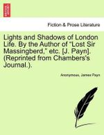 Lights and Shadows of London Life. by the Author of