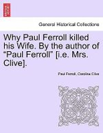 Why Paul Ferroll Killed His Wife. by the Author of