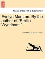 Evelyn Marston. by the Author of Emilia Wyndham.. - Anne Marsh-Caldwell