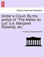 Under a Cloud. by the Author of