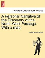 A Personal Narrative of the Discovery of the North-West Passage. with a Map. - Sir Alexander Armstrong