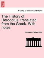 The History of Herodotus, Translated from the Greek. with Notes. - Herodotus