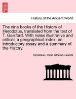 The Nine Books of the History of Herodotus, Translated from the Text of T. Gaisford. with Notes Illustrative and Critical, a Geographical Index, an Introductory Essay and a Summary of the History. Vol. I. Third Edition - Herodotus