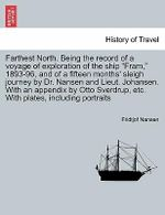 Farthest North. Being the Record of a Voyage of Exploration of the Ship