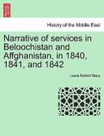Narrative of Services in Beloochistan and Affghanistan, in 1840, 1841, and 1842 - Lewis Robert Stacy