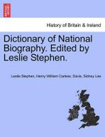 Dictionary of National Biography. Edited by Leslie Stephen. : With Some Pages of Autobiography - Sir Leslie Stephen