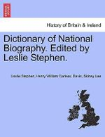 Dictionary of National Biography. Edited by Leslie Stephen. Vol. III - Sir Leslie Stephen