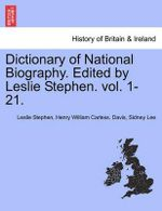 Dictionary of National Biography. Edited by Leslie Stephen. Vol. 1-21. - Sir Leslie Stephen