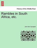 Rambles in South Africa, Etc. - John Kerr Campbell