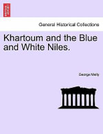 Khartoum and the Blue and White Niles. - George Melly