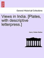 Views in India. [Plates, with Descriptive Letterpress.] - Henry Walter Bellew