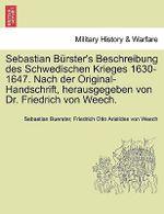 Sebastian B Rster's Beschreibung Des Schwedischen Krieges 1630-1647. Nach Der Original-Handschrift, Herausgegeben Von Dr. Friedrich Von Weech. - Sebastian Buerster