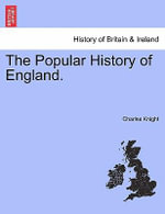 The Popular History of England. - Charles Knight