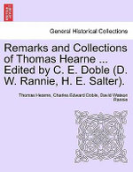 Remarks and Collections of Thomas Hearne ... Edited by C. E. Doble (D. W. Rannie, H. E. Salter). - Thomas Hearne