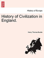History of Civilization in England. - Henry Thomas Buckle