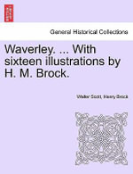 Waverley. ... with Sixteen Illustrations by H. M. Brock. - Sir Walter Scott