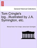 Tom Cringle's Log...Illustrated by J.A. Symington, Etc. - Tom Cringle