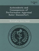 Antecedents and Consequences of Performance Appraisal Rater Discomfort. : An Engine Modeling Approach. - Andrew T Hartsig