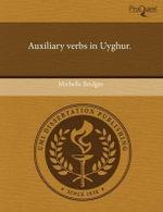 Auxiliary Verbs in Uyghur. - Michelle Bridges