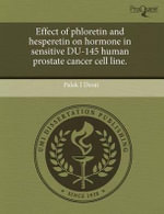 Effect of Phloretin and Hesperetin on Hormone in Sensitive Du-145 Human Prostate Cancer Cell Line. - Palak I. Desai