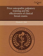 Prior Osteopathic Palpatory Training and the Effectiveness of Clinical Breast Exams. - Elizabeth L. Bah
