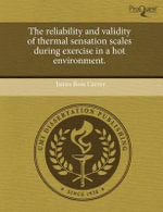 The Reliability and Validity of Thermal Sensation Scales During Exercise in a Hot Environment. - James Ross Carver