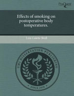 Effects of Smoking on Postoperative Body Temperatures. : A Survey of Pediatricians and Family Practice Phys... - Liza Colette Broll