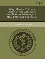 Why Mission Failures Occur in the Aerospace and Defense Industry : A Mixed Method Approach. - Kristen Michelle Law