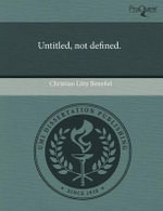 Untitled, Not Defined. : World War I, the Committee on Public Information, ... - Christian Litty Benefiel