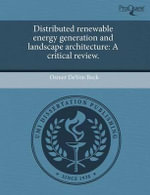 Distributed Renewable Energy Generation and Landscape Architecture : A Critical Review. - Osmer Devon Beck