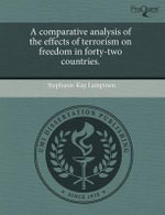 A Comparative Analysis of the Effects of Terrorism on Freedom in Forty-Two Countries. - Stephanie Kay Lampinen
