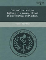 God and the Devil Are Fighting : The Scandal of Evil in Dostoyevsky and Camus. - Stephen M. O'Brien