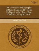 An Annotated Bibliography of Music Composed by Heinz Holliger for the Oboe, Oboe D'Amore, or English Horn. : The Theological Anthropology of G. W. Leibniz. - Lea F. Schweitz