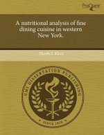 A Nutritional Analysis of Fine Dining Cuisine in Western New York. - Nicole L. Klem