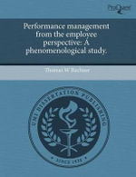 Performance Management from the Employee Perspective : A Phenomenological Study. - Thomas W. Buchner
