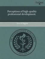 Perceptions of High-Quality Professional Development. - Terri R. Higgins