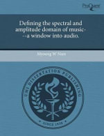 Defining the Spectral and Amplitude Domain of Music---A Window Into Audio. : Rhythmic Hierarchy in Later Twentieth-Century Pian... - Myoung W. Nam