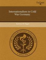 Internationalism in Cold War Germany. - Katrina M. Hagen