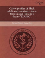 Career Profiles of Black Adult Male Substance Abuse Felons Using Holland's Theory